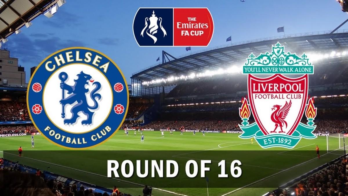 Prediksi : FA Cup Chelsea vs Liverpool, Bakal Menjadi Laga Sengit yang Menguji Mental Para Pemain